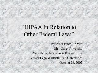 HIPAA In Relation to  Other Federal Laws