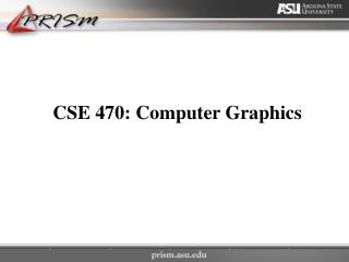 CSE 470: Computer Graphics