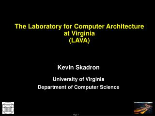 The Laboratory for Computer Architecture  at Virginia  (LAVA)