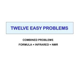TWELVE EASY PROBLEMS
