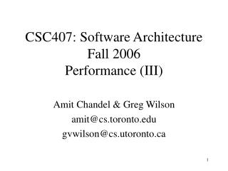 CSC407: Software Architecture Fall 2006 Performance (III)