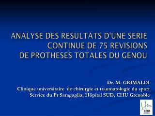 Dr. M. GRIMALDI  Clinique universitaire  de chirurgie et traumatologie du sport