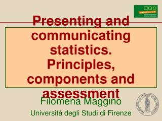 Presenting and communicating statistics. Principles, components and assessment