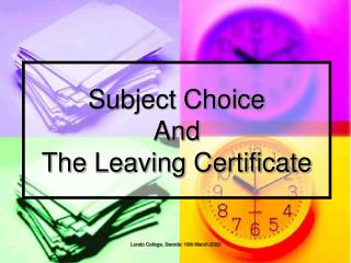 Subject Choice  And  The Leaving Certificate