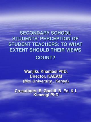 SECONDARY SCHOOL STUDENTS  PERCEPTION OF STUDENT TEACHERS: TO WHAT EXTENT SHOULD THEIR VIEWS COUNT