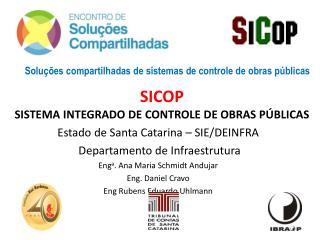 Estado de Santa Catarina – SIE/DEINFRA  Departamento de Infraestrutura