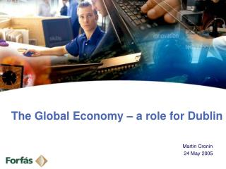 The Global Economy – a role for Dublin