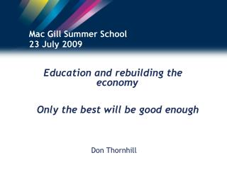 Mac Gill Summer School 23 July 2009