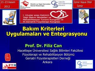 Bakım Kriterleri Uygulamaları ve Entegrasyonu Prof. Dr. Filiz Can