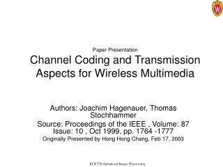 Paper Presentation Channel Coding and Transmission Aspects for Wireless Multimedia