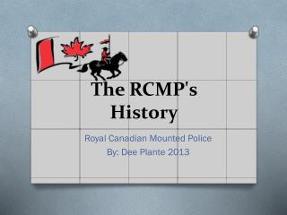 The RCMP's History