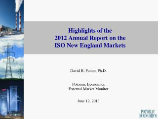 Highlights of the  2012 Annual Report on the  ISO New England Markets