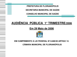 PREFEITURA DE FLORIAN�POLIS SECRETARIA MUNICIPAL DE SA�DE CONSELHO MUNICIPAL DE SA�DE