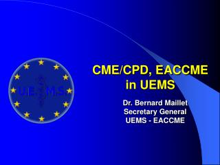 CME/CPD, EACCME in UEMS