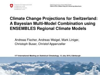 11 th  International Meeting on Statistical Climatology, 12 July 2010, Edinburgh