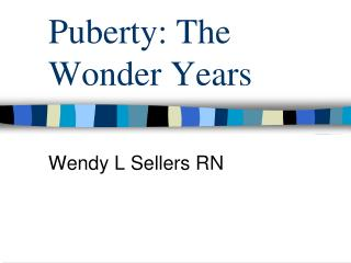 Puberty: The Wonder Years