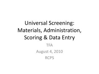 Universal Screening:  Materials, Administration, Scoring & Data Entry