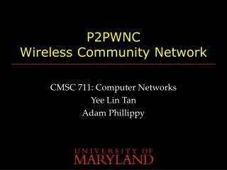 P2PWNC Wireless Community Network