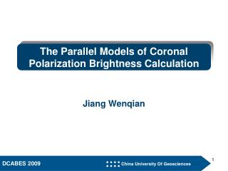 The Parallel Models of Coronal Polarization Brightness Calculation