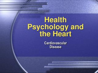 Health Psychology and the Heart