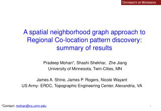 Pradeep Mohan*,  Shashi Shekhar ,   Zhe  Jiang University of Minnesota, Twin-Cities, MN