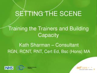 SETTING THE SCENE Training the Trainers and Building Capacity