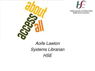 Aoife Lawton Systems Librarian HSE