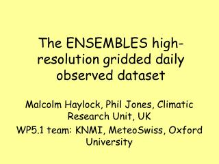 The ENSEMBLES high-resolution gridded daily observed dataset