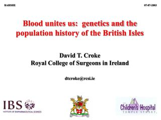 Blood unites us:  genetics and the population history of the British Isles