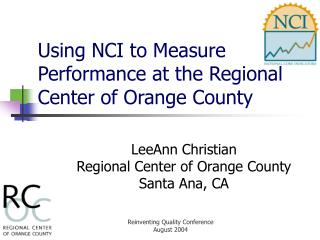 Using NCI to Measure Performance at the Regional Center of Orange County
