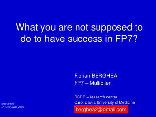 What you are not supposed to do to have success in FP7?