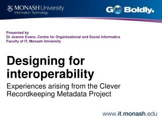 Designing for interoperability Experiences arising from the Clever Recordkeeping Metadata Project
