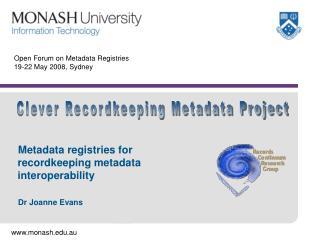 Open Forum on Metadata Registries 19-22 May 2008, Sydney