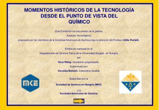 MOMENTOS HISTÓRICOS DE LA TECNOLOGÍA DESDE EL PUNTO DE VISTA DEL QUÍMICO