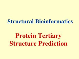 Protein Tertiary Structure Prediction