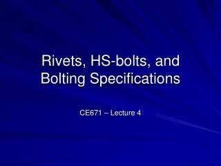 Rivets, HS-bolts, and  Bolting Specifications