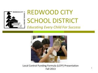 REDWOOD CITY SCHOOL DISTRICT Educating Every Child For Success