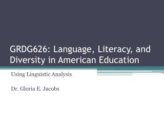 GRDG626: Language, Literacy, and Diversity in American Education