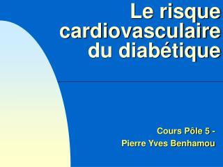 Le risque cardiovasculaire du diabétique