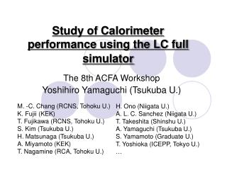 Study of Calorimeter performance using the LC full simulator