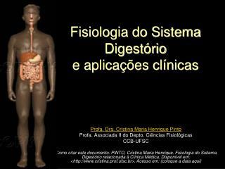 Fisiologia do Sistema Digestório  e aplicações clínicas