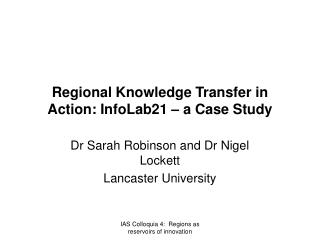 Regional Knowledge Transfer in Action: InfoLab21 � a Case Study
