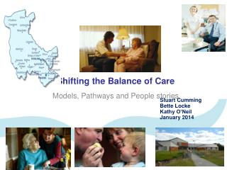 Shifting the Balance of Care  Models, Pathways and People stories
