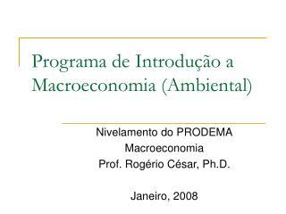 Programa de Introdução a Macroeconomia (Ambiental)