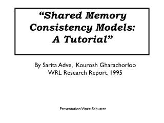 """Shared Memory Consistency Models: A Tutorial"""