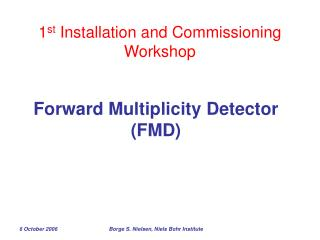 1 st  Installation and Commissioning Workshop