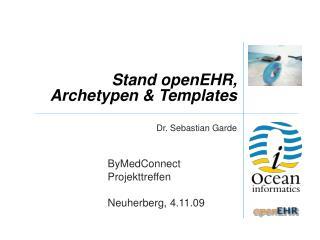 Stand openEHR,  Archetypen & Templates