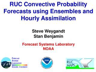 Steve Weygandt Stan Benjamin Forecast Systems Laboratory NOAA