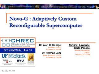 Novo-G : Adaptively Custom Reconfigurable Supercomputer