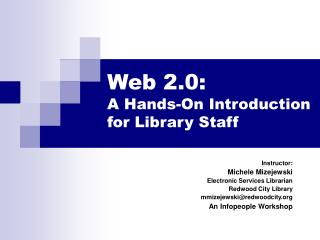 Web 2.0: A Hands-On Introduction for Library Staff